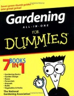 Gardening All-in-One For Dummies - The National Gardening Association, Bob Beckstrom, Karan Davis Cutler, Kathleen Fisher, Phillip Giroux, Judy Glattstein, Mike MacCaskey, Bill Marken, Charlie Nardozzi, Sally Roth, Marcia Tatroe, Lance Walheim, Ann Whitman