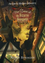 The Case of the Bizarre Bouquets - Nancy Springer