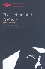 The Notion of the A Priori - Mikel Dufrenne, Edward S. Casey, Paul Ricoeur