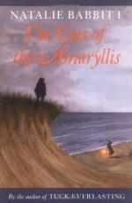 The Eyes of the Amaryllis - Natalie Babbitt