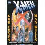 X-Men: God Loves, Man Kills - Chris Claremont, Brent Eric Anderson