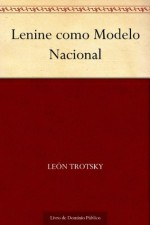 Lenine como Modelo Nacional (Portuguese Edition) - Leon Trotsky, UTL