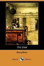 The Elixir (Dodo Press) - Georg Ebers