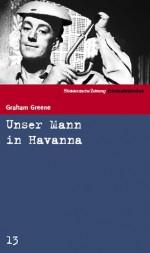 Unser Mann in Havanna (SZ-Kriminalbibliothek, #13) - Graham Greene, Dietlind Kaiser