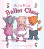 Ballet Kitty: Ballet Class - Bernette Ford, Sam Williams