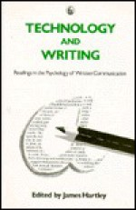 Technology and Writing: Readings in the Psychology of Written Communication - James Hartley