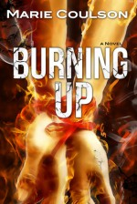 Burning Up - Marie Coulson