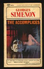 The Accomplices - Georges Simenon, Bernard Frechtman