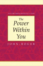The Power Within You - John-Roger