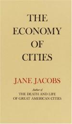 The Economy of Cities - Jane Jacobs