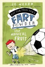 The Magical Fruit - Tara Chace, Mike Lowery, Jo Nesbø, Jo Nesbø