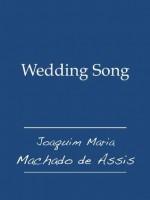 Wedding Song - Machado de Assis, Juan LePuen