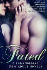 Fated: 5 Paranormal New Adult Novels - Rachael Wade, Nikki Jefford, Stacey Marie Brown, Alyssa Rose Ivy, Heather Hildenbrand