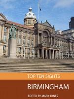 Top Ten Sights: Birmingham - Mark Jones