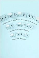 Democracy in What State? - Giorgio Agamben, Alain Badiou, Daniel Bensaïd, Wendy Brown, Jean-Luc Nancy, Jacques Rancière, Kristin Ross, Slavoj Žižek, William McCuaig