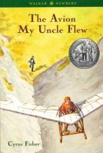 The Avion My Uncle Flew - Cyrus Fisher, Richard Floethe, Darwin L. Teilhet