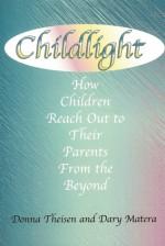 Childlight - Donna Theisen, Dary Matera