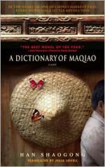 A Dictionary of Maqiao - Shaogong Han, Han Shaogong, Julia Lovell