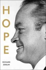 Hope: Entertainer of the Century - Richard Zoglin