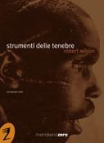 Strumenti delle tenebre - Robert Wilson, Fabio Zucchella