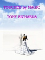 Touched by Magic: Human Dramas in the Paranormal World - Tony Richards