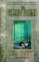 The Pillow Friend - Lisa Tuttle