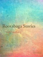 Rootabaga Stories - Carl Sandburg