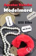 Agentur Valeska: Modelmord (XXL-Leseprobe): Chicklit-Thriller (German Edition) - Ulli Eike