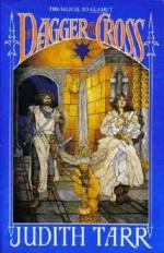 The Dagger and the Cross - Judith Tarr