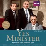 Yes Minister: Volume Six: Four BBC TV Episode Soundtracks - Jonathan Lynn, Antony Jay, Full Cast