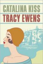 Catalina Kiss - Tracy Ewens