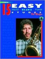 15 Easy Jazz, Blues & Funk Etudes: Tenor Sax (Instrumental Series) - Bob Mintzer