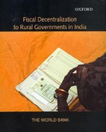 Fiscal Decentralization to Rural Governments in India - World Book Inc, The World Bank