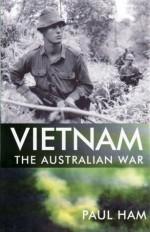Vietnam: The Australian War - Paul Ham