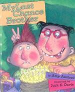 My Last Chance Brother - Amy Axelrod, Jack E. Davis