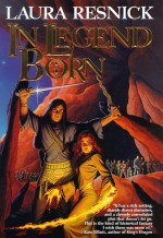 In Legend Born - Laura Resnick