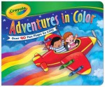 Crayola Lift-the-Flap Adventures in Color - Lori C. Froeb, Emily Bolam