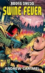 Judge Dredd #7: Swine Fever - Andrew Cartmel