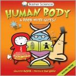 Human Body: A Book with Guts! (Basher Science) - Simon Basher, Dan Green