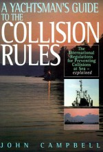 Yachtsman's Guide to the Collision Rules - John Campbell