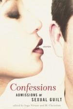 Confessions: Admissions of Sexual Guilt - Sage Vivant, Stephen Dedman, Madeline Moore, M. Christian, M.J. Rose, Mike Resnick, Lucy Taylor, Edo Van Belkom, Maxim Jakubowski, Marilyn Jaye Lewis