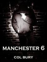 Manchester 6 - Col Bury