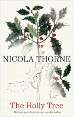 The Holly Tree - Nicola Thorne