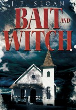 Bait and Witch - J.P. Sloan