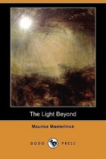 The Light Beyond - Maurice Maeterlinck