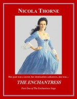 The Enchantress (Book 1 of The Enchantress Saga) - Nicola Thorne