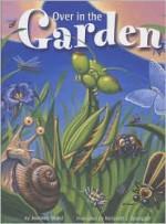 Over in the Garden - Jennifer Ward, Kenneth J. Spengler