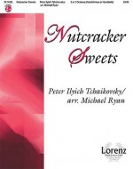 Nutcracker Sweets - Michael Ryan, Pyotr Ilyich Tchaikovsky