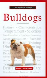 A New Owner's Guide to Bulldogs - Hank Williams, Carol Williams