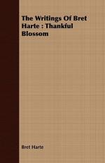 The Writings of Bret Harte: Thankful Blossom - Bret Harte